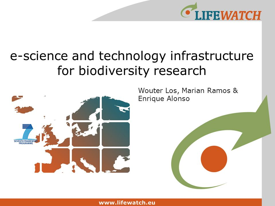 e-science and technology infrastructure for biodiversity research Wouter Los, Marian Ramos & Enrique Alonso