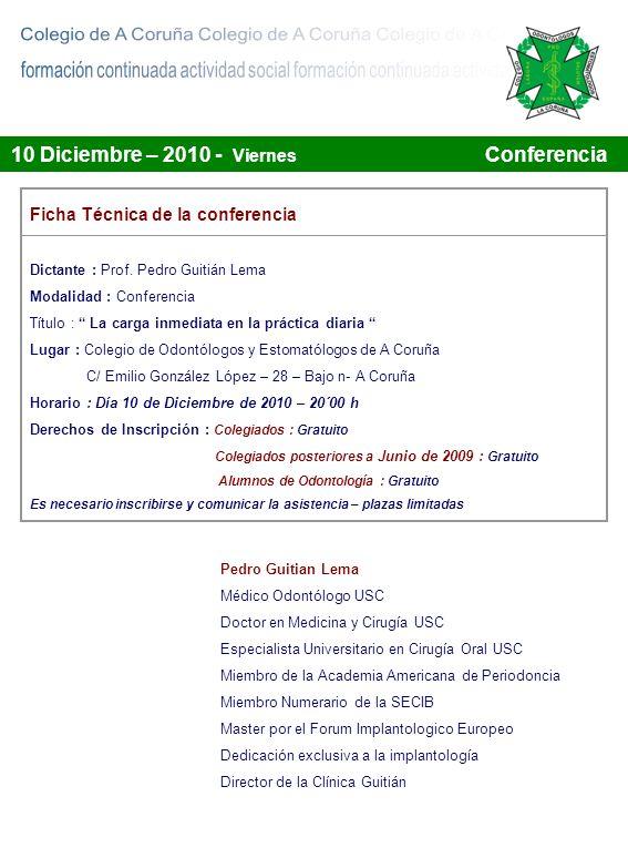 10 Diciembre – 2010 - Viernes Conferencia Ficha Técnica de la conferencia Dictante : Prof. Pedro Guitián Lema Modalidad : Conferencia Título : La carg