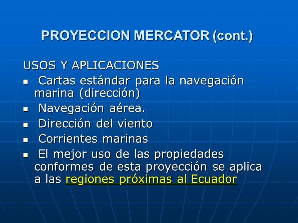 PROYECCION MERCATOR (cont.) USOS Y APLICACIONES Cartas estándar para la navegación marina (dirección) Cartas estándar para la navegación marina (direc