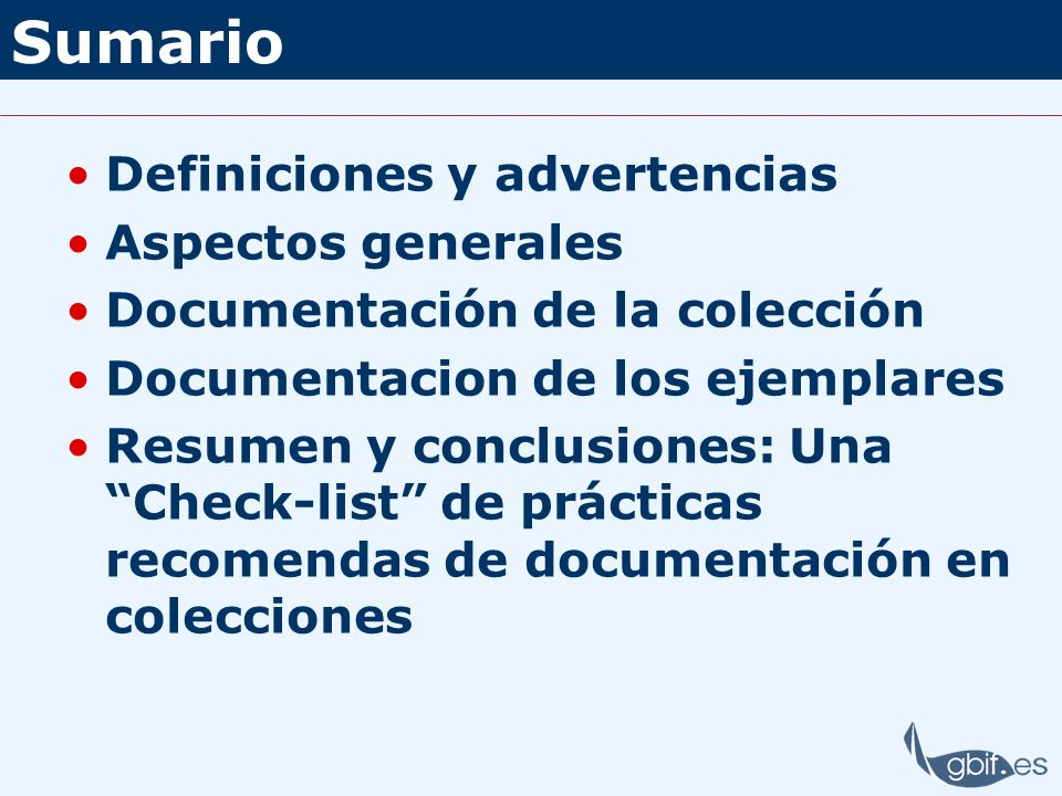 Sumario Definiciones y advertencias Aspectos generales Documentación de la colección Documentacion de los ejemplares Resumen y conclusiones: Una Check