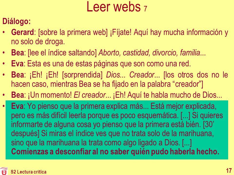 S2 Lectura crítica 17 Leer webs 7 Diálogo: Gerard : [sobre la primera web] ¡Fíjate! Aquí hay mucha información y no solo de droga. Bea : [lee el índic