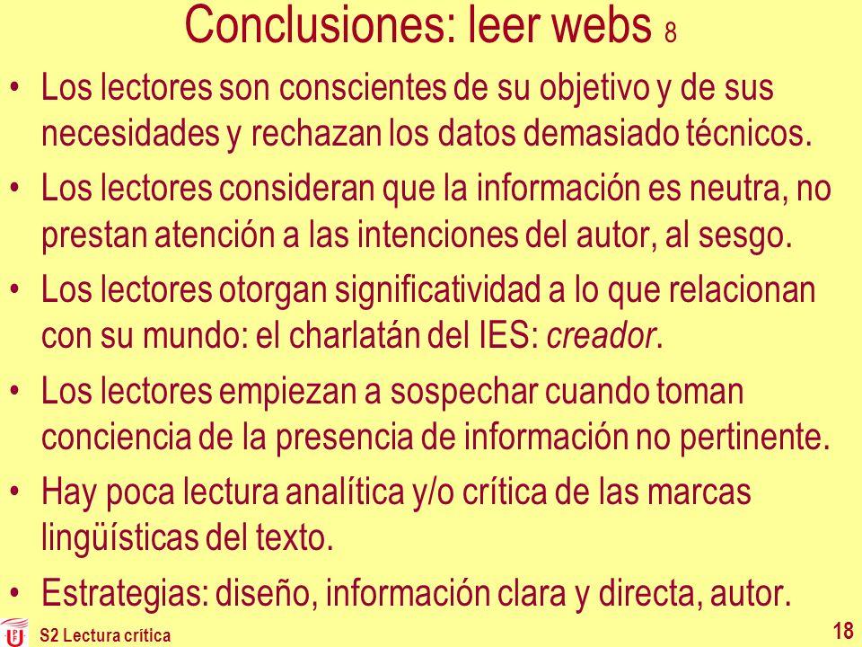 Conclusiones: leer webs 8 Los lectores son conscientes de su objetivo y de sus necesidades y rechazan los datos demasiado técnicos. Los lectores consi