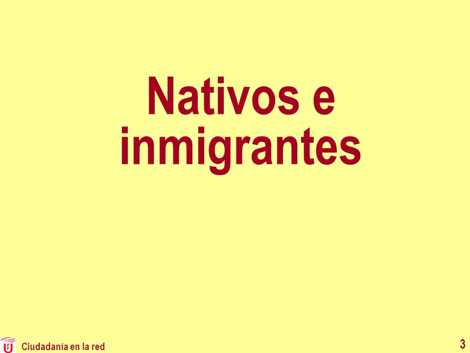 Nativos e inmigrantes Ciudadanía en la red 3
