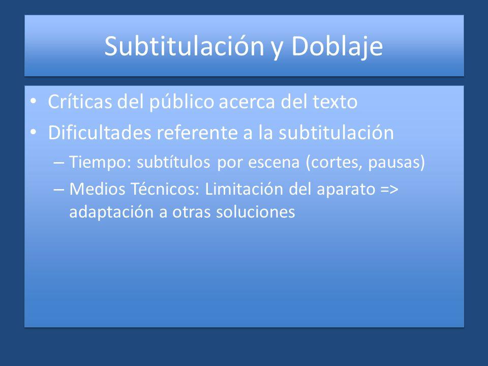 Subtitulación y Doblaje Críticas del público acerca del texto Dificultades referente a la subtitulación – Tiempo: subtítulos por escena (cortes, pausa