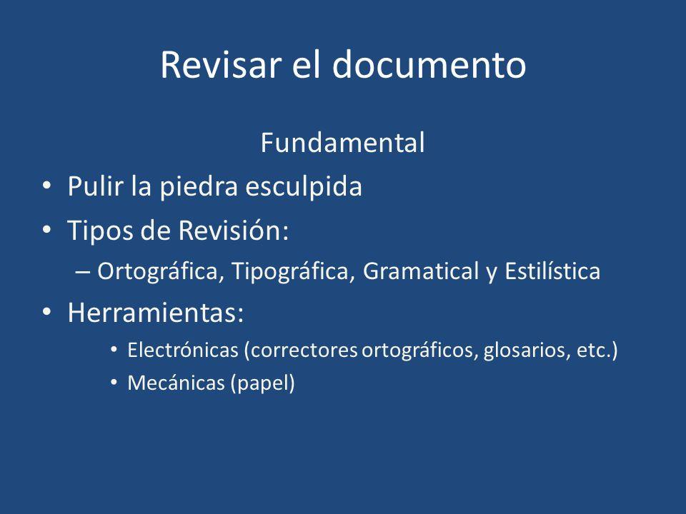 Revisar el documento Fundamental Pulir la piedra esculpida Tipos de Revisión: – Ortográfica, Tipográfica, Gramatical y Estilística Herramientas: Elect