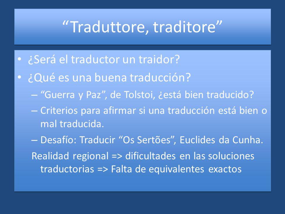 Traduttore, traditore ¿Será el traductor un traidor? ¿Qué es una buena traducción? – Guerra y Paz, de Tolstoi, ¿está bien traducido? – Criterios para