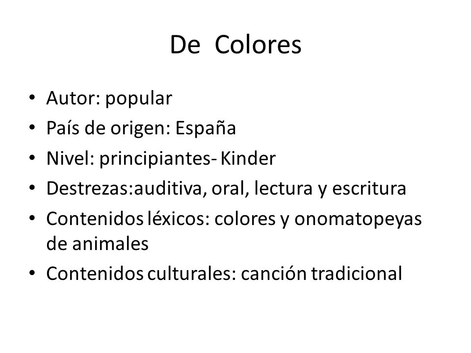 De colores, de colores Se visten los campos en la primavera (Abrir brazos en forma de abanico)