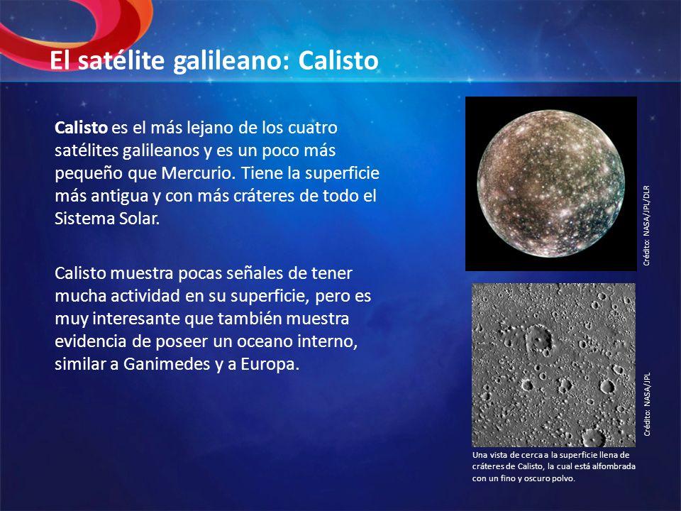 El satélite galileano: Calisto Calisto es el más lejano de los cuatro satélites galileanos y es un poco más pequeño que Mercurio. Tiene la superficie