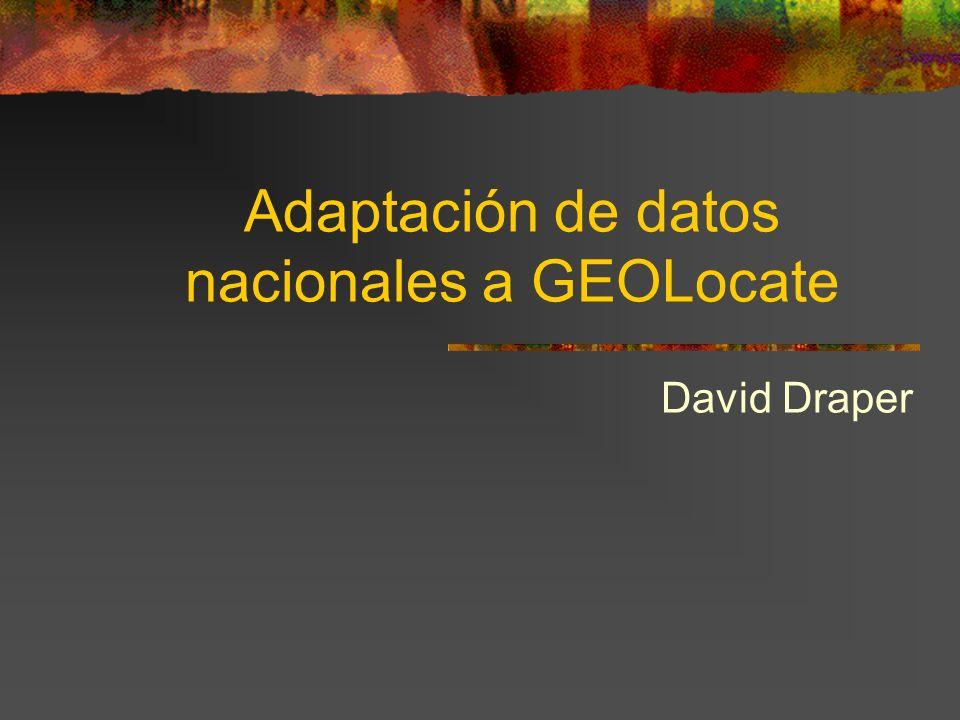 Adaptación de datos nacionales a GEOLocate David Draper