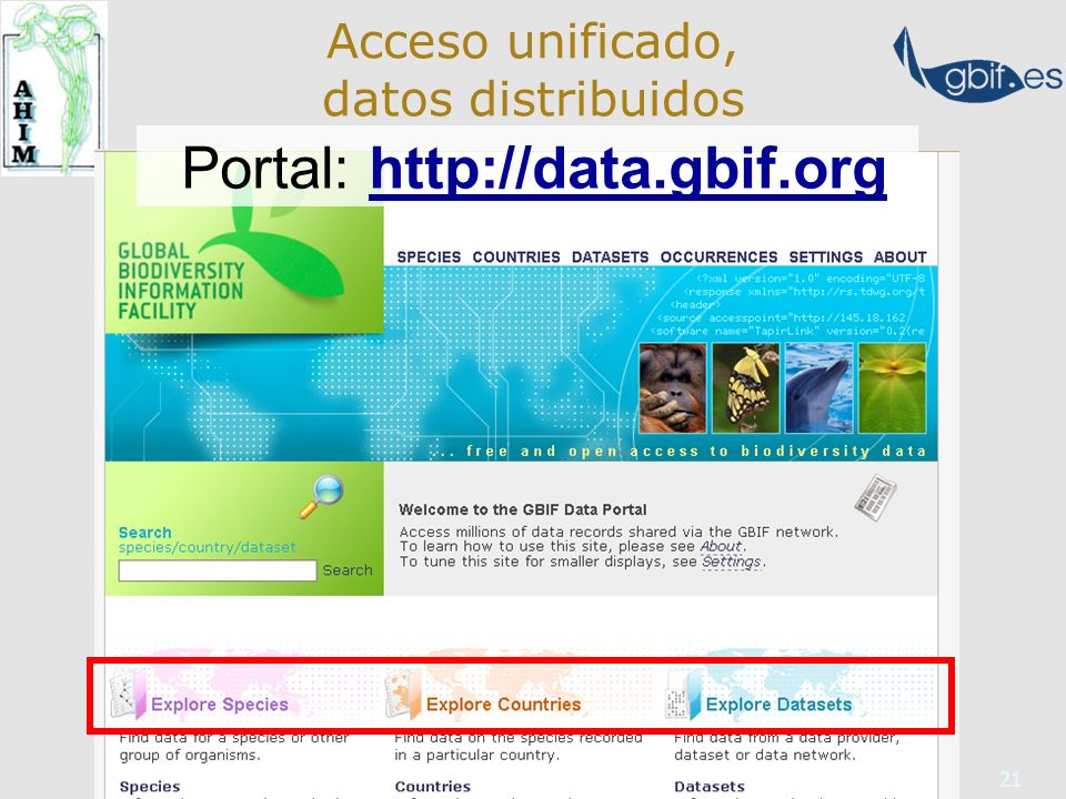21 Portal: http://data.gbif.orghttp://data.gbif.org Acceso unificado, datos distribuidos