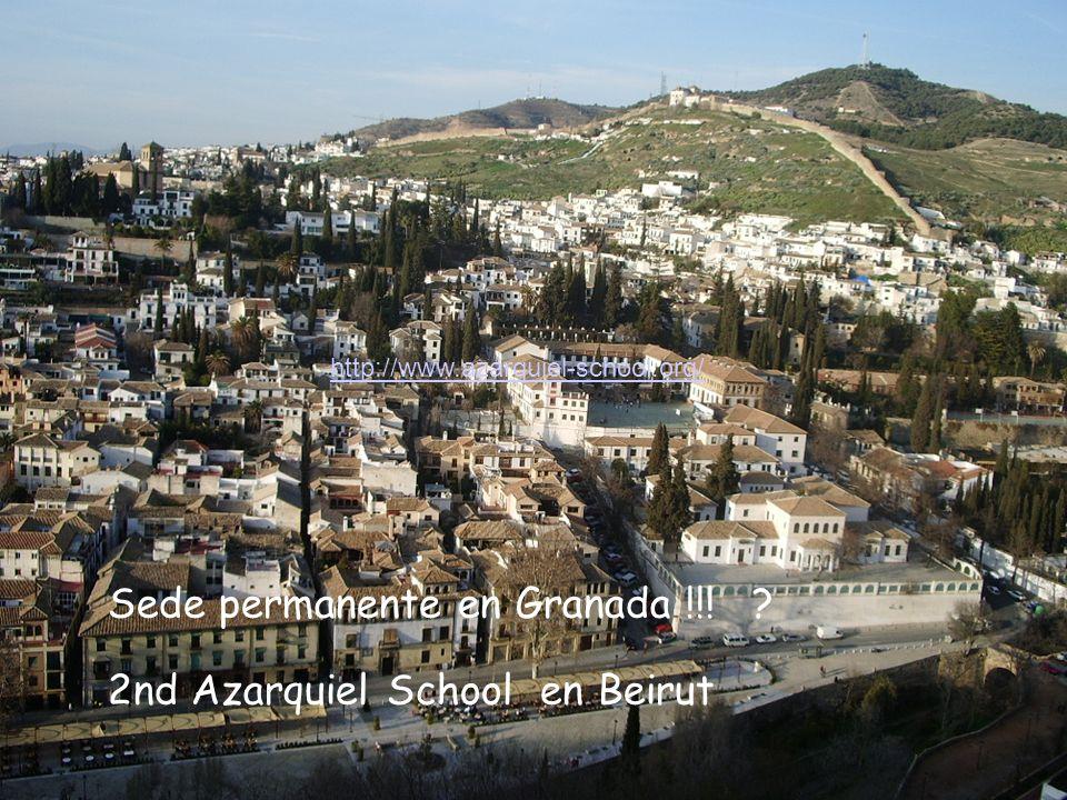 Comité Organizador/Científico http://www.azarquiel-school.org/ Sede permanente en Granada !!! ? 2nd Azarquiel School en Beirut