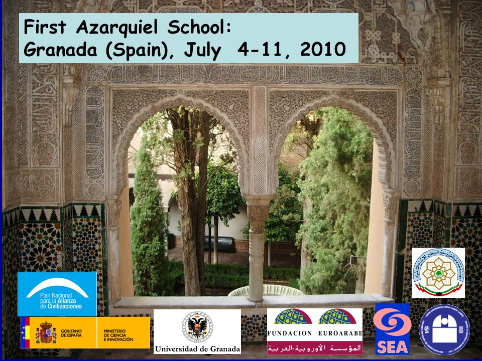First Azarquiel School: Granada (Spain), July 4-11, 2010