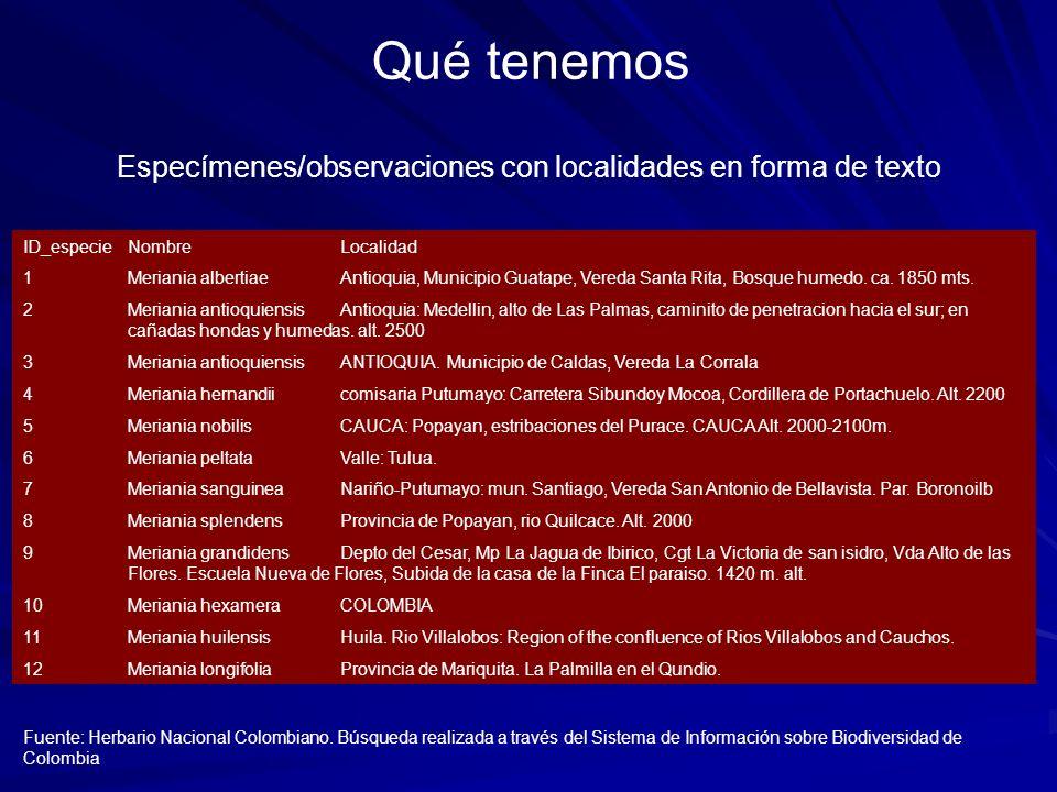 Especímenes/observaciones con localidades en forma de texto ID_especieNombreLocalidad 1Meriania albertiaeAntioquia, Municipio Guatape, Vereda Santa Ri