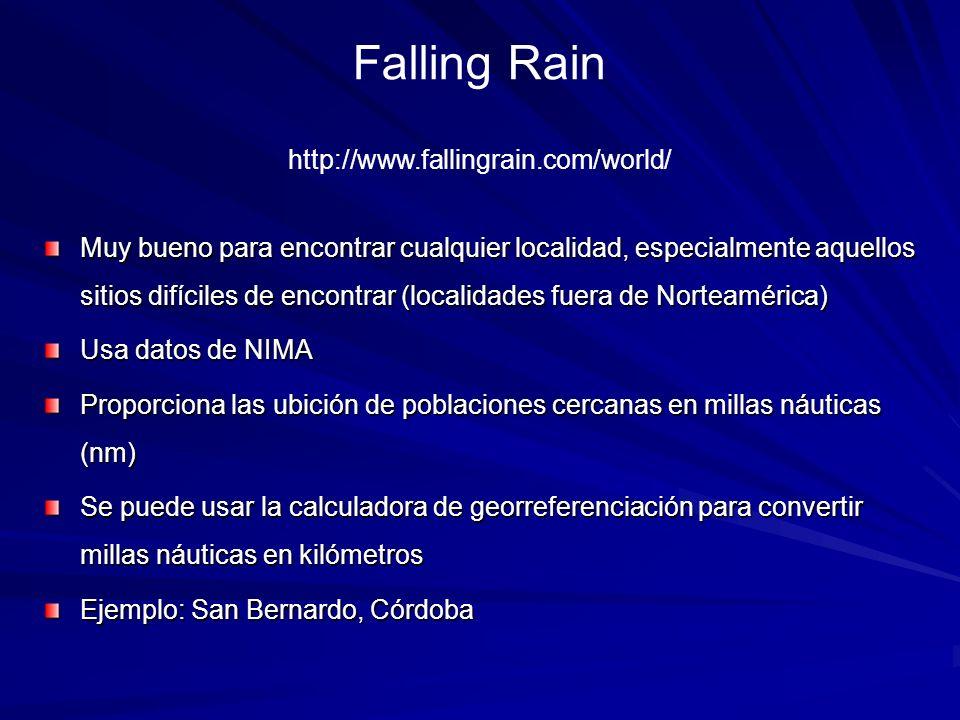 Falling Rain Muy bueno para encontrar cualquier localidad, especialmente aquellos sitios difíciles de encontrar (localidades fuera de Norteamérica) Us