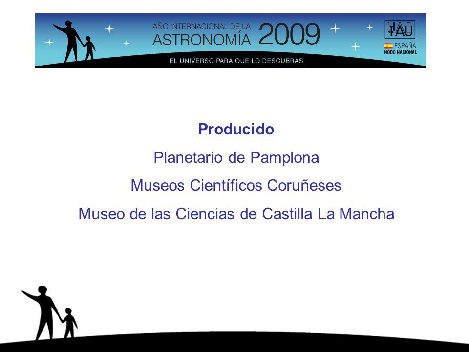Producido Planetario de Pamplona Museos Científicos Coruñeses Museo de las Ciencias de Castilla La Mancha