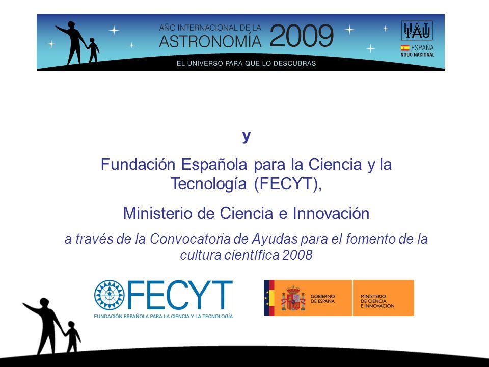 y Fundación Española para la Ciencia y la Tecnología (FECYT), Ministerio de Ciencia e Innovación a través de la Convocatoria de Ayudas para el fomento de la cultura científica 2008