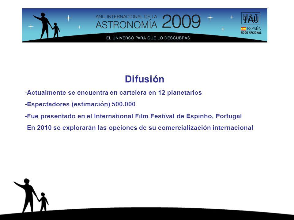 Difusión -Actualmente se encuentra en cartelera en 12 planetarios -Espectadores (estimación) 500.000 -Fue presentado en el International Film Festival de Espinho, Portugal -En 2010 se explorarán las opciones de su comercialización internacional