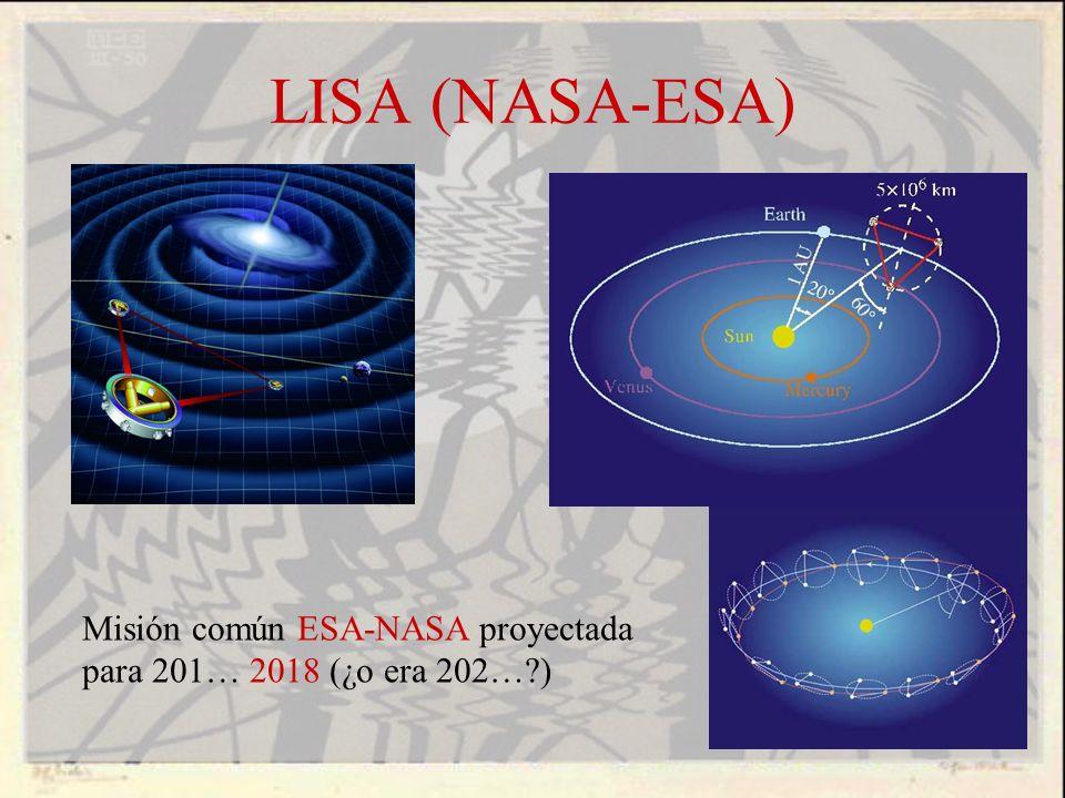LISA (NASA-ESA) Misión común ESA-NASA proyectada para 201… 2018 (¿o era 202…?)