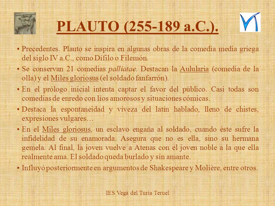 PLAUTO (255-189 a.C.). Precedentes. Plauto se inspira en algunas obras de la comedia media griega del siglo IV a.C., como Dífilo o Filemón. Se conserv