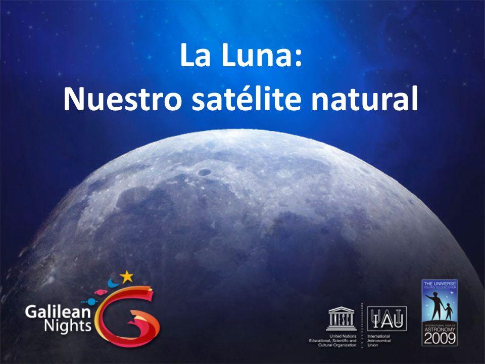 La Luna: Nuestro satélite natural