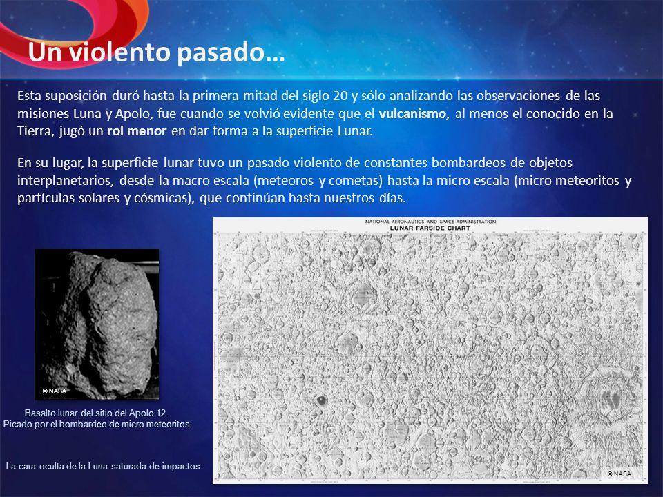 Esta suposición duró hasta la primera mitad del siglo 20 y sólo analizando las observaciones de las misiones Luna y Apolo, fue cuando se volvió eviden