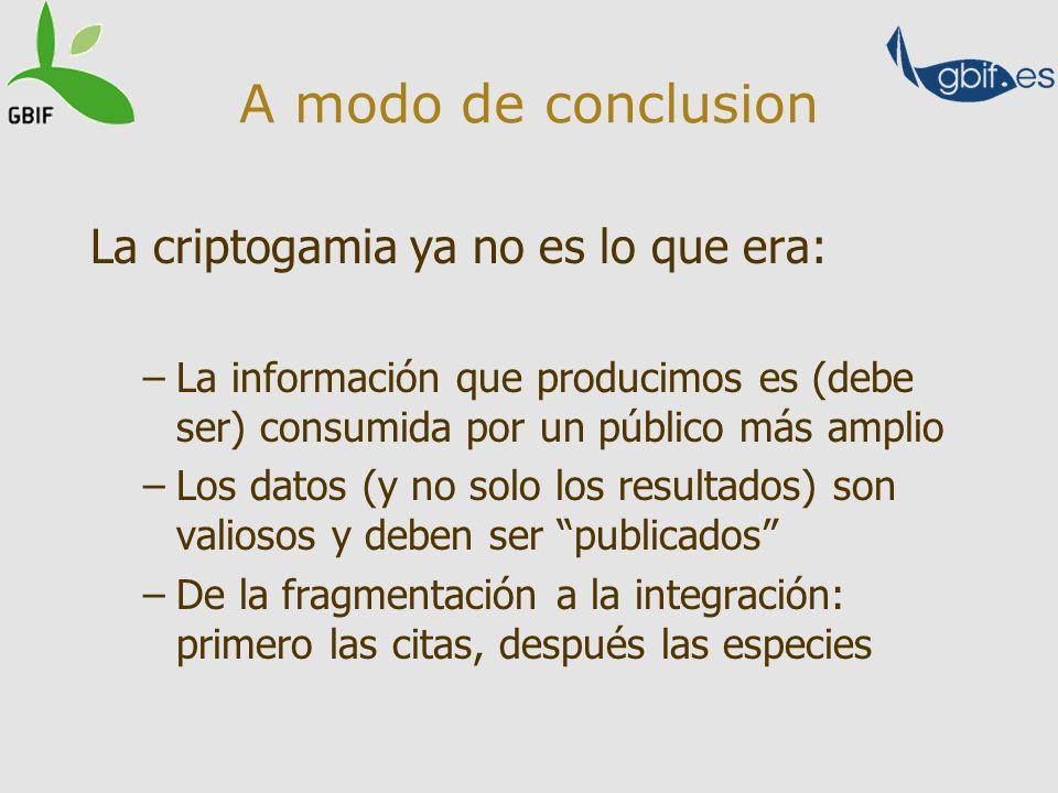 A modo de conclusion La criptogamia ya no es lo que era: –La información que producimos es (debe ser) consumida por un público más amplio –Los datos (