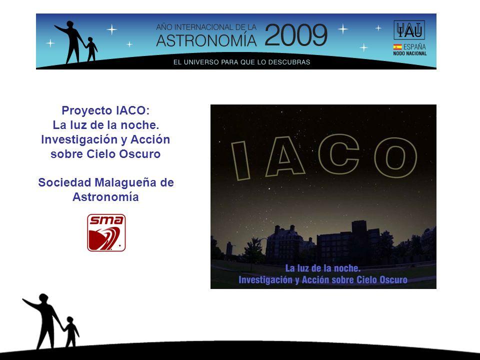 Proyecto IACO: La luz de la noche. Investigación y Acción sobre Cielo Oscuro Sociedad Malagueña de Astronomía