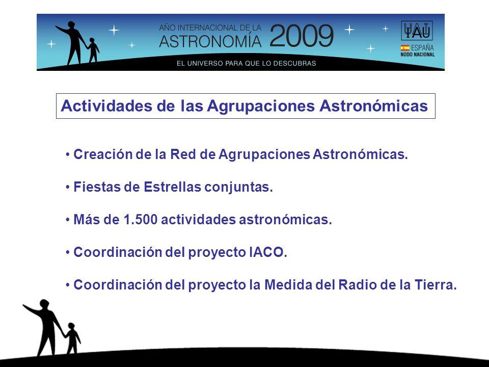 Creación de la Red de Agrupaciones Astronómicas. Fiestas de Estrellas conjuntas. Más de 1.500 actividades astronómicas. Coordinación del proyecto IACO