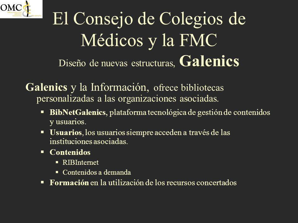 El Consejo de Colegios de Médicos y la FMC Diseño de nuevas estructuras, Galenics Galenics y la Información, ofrece bibliotecas personalizadas a las o
