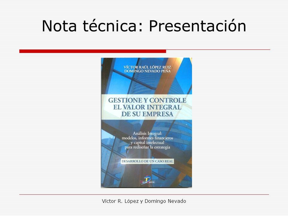 Víctor R. López y Domingo Nevado Nota técnica: Presentación