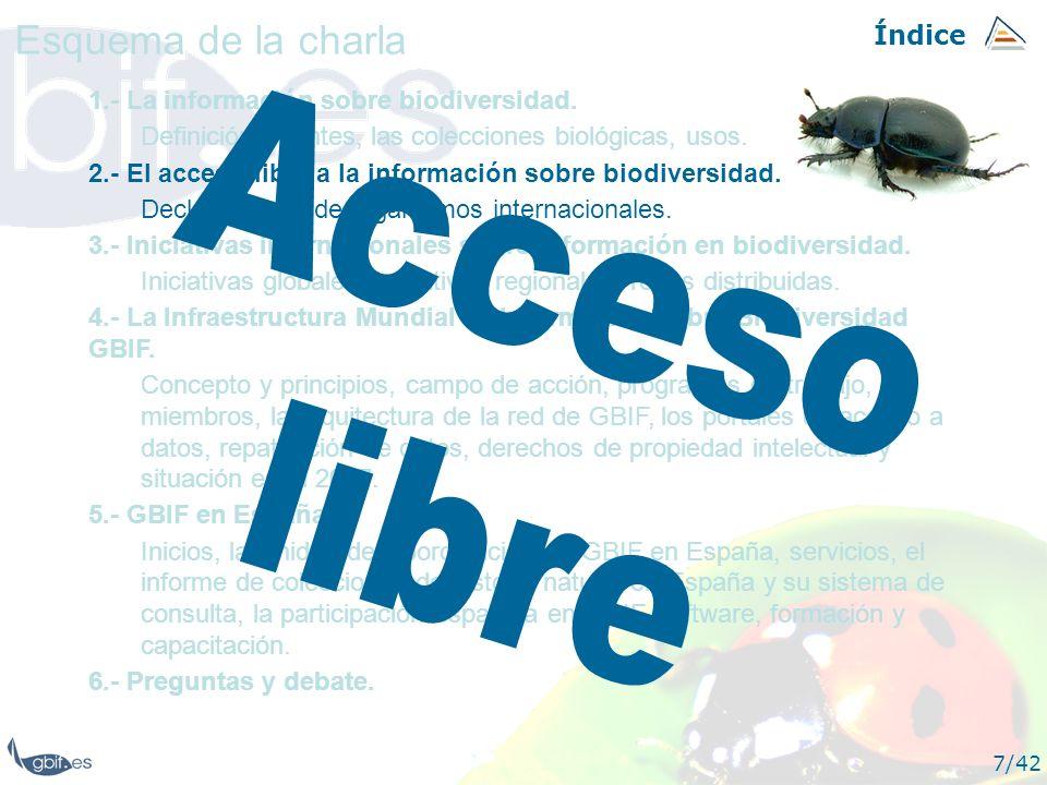 Índice 7/42 1.- La información sobre biodiversidad. Definición, fuentes, las colecciones biológicas, usos. 2.- El acceso libre a la información sobre