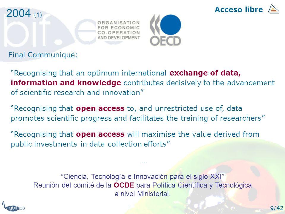 Acceso libre 9/42 2004 (1) Ciencia, Tecnología e Innovación para el siglo XXI Reunión del comité de la OCDE para Política Científica y Tecnológica a n