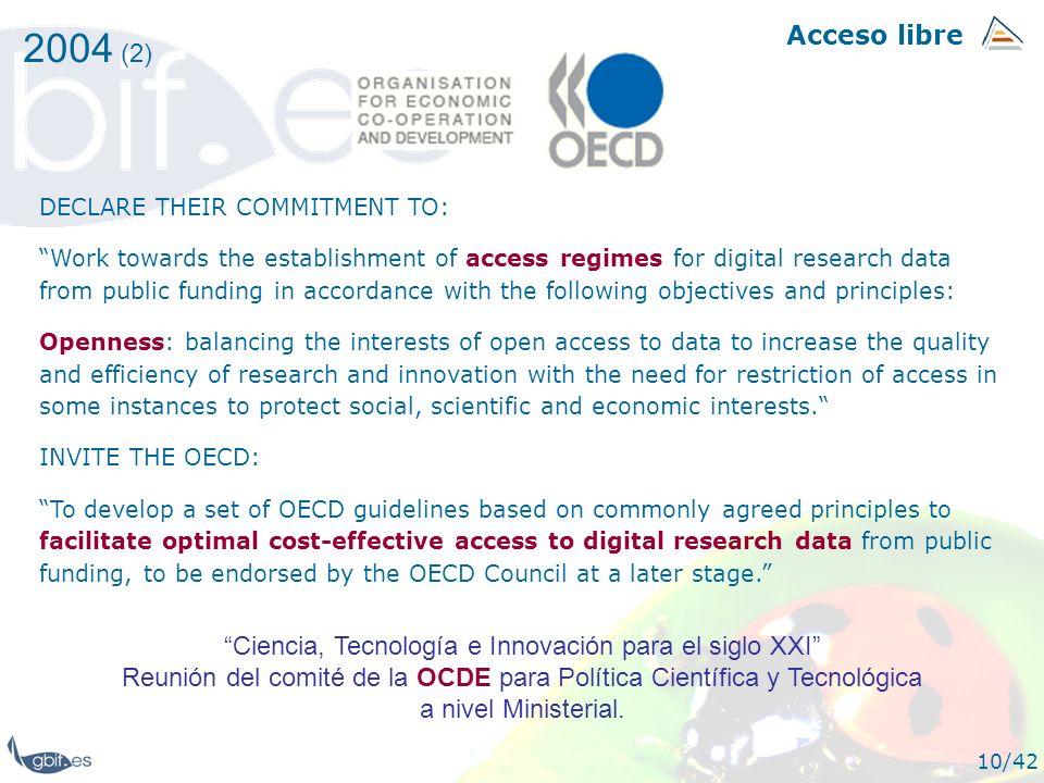 Acceso libre 10/42 2004 (2) Ciencia, Tecnología e Innovación para el siglo XXI Reunión del comité de la OCDE para Política Científica y Tecnológica a