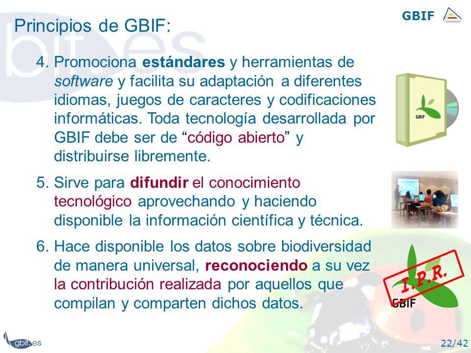 GBIF 22/42 4.Promociona estándares y herramientas de software y facilita su adaptación a diferentes idiomas, juegos de caracteres y codificaciones inf
