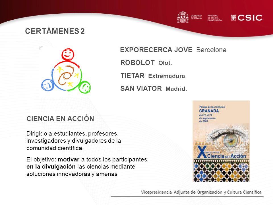Vicepresidencia Adjunta de Organización y Cultura Científica ROBOLOT Olot. EXPORECERCA JOVE Barcelona Dirigido a estudiantes, profesores, investigador