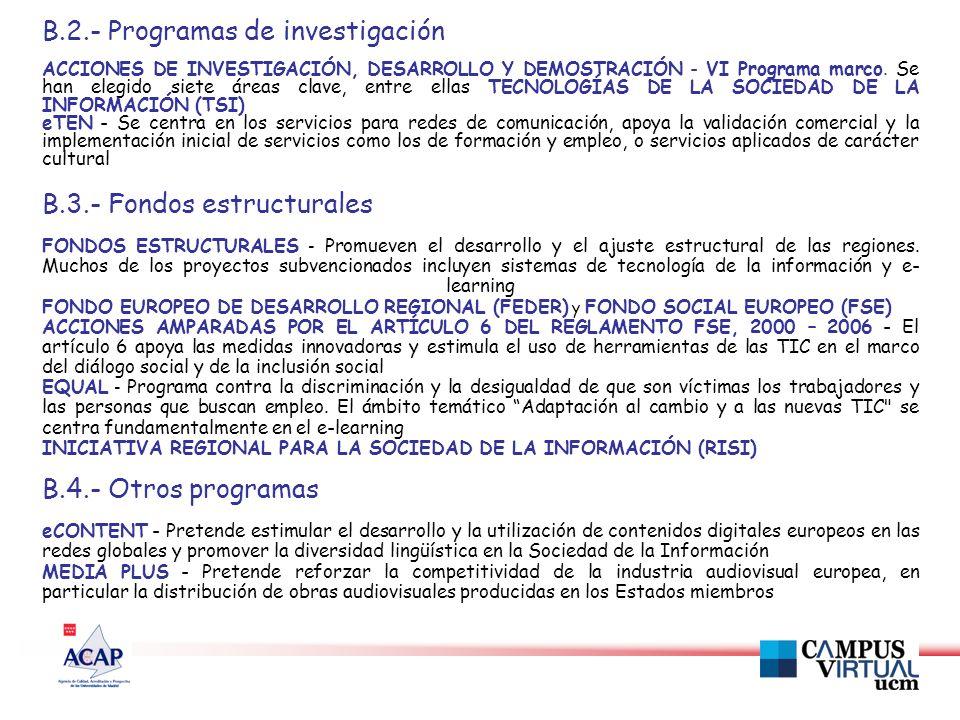 B.2.- Programas de investigación ACCIONES DE INVESTIGACIÓN, DESARROLLO Y DEMOSTRACIÓN - VI Programa marco.