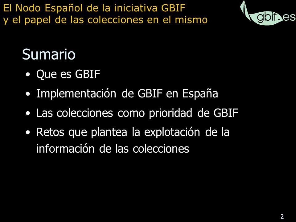 13 Conocer la situación Establecer líneas de actuación y prioridades Informe disponible en www.gbif.eswww.gbif.es Sobre la base de datos de BioCase Colecciones: informe En total: 101 colecciones GBIF en España