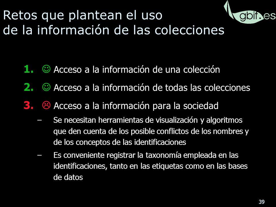 39 Retos que plantean el uso de la información de las colecciones 1.
