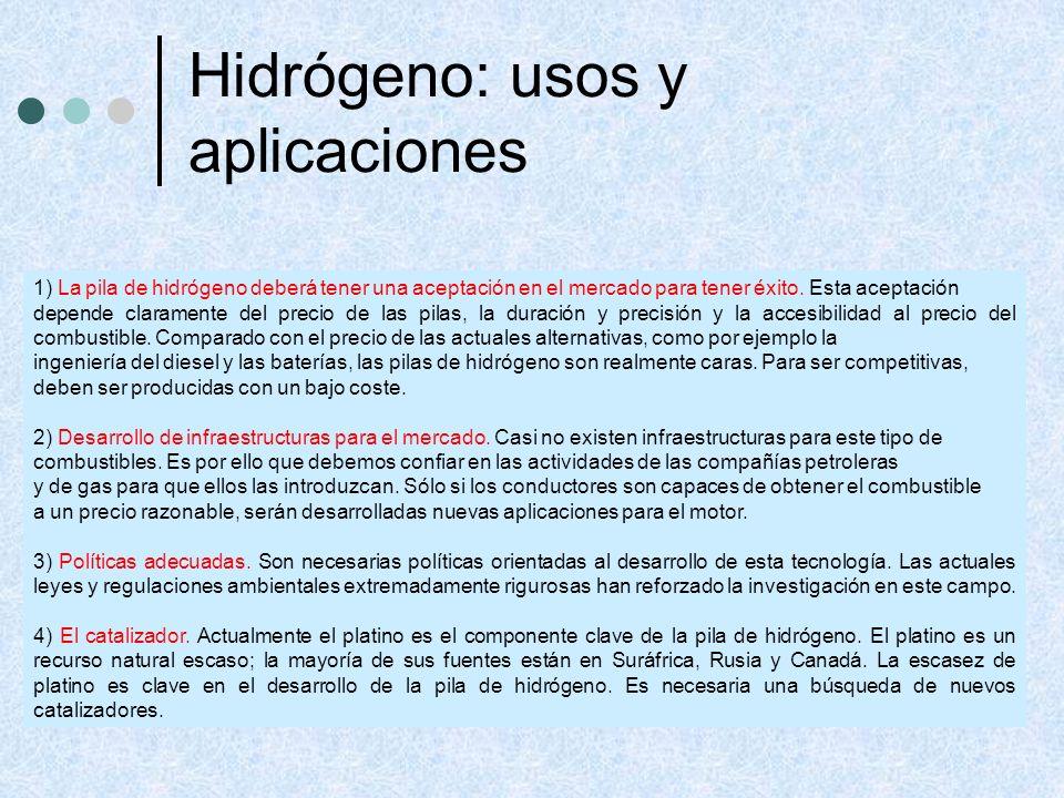 1) La pila de hidrógeno deberá tener una aceptación en el mercado para tener éxito. Esta aceptación depende claramente del precio de las pilas, la dur