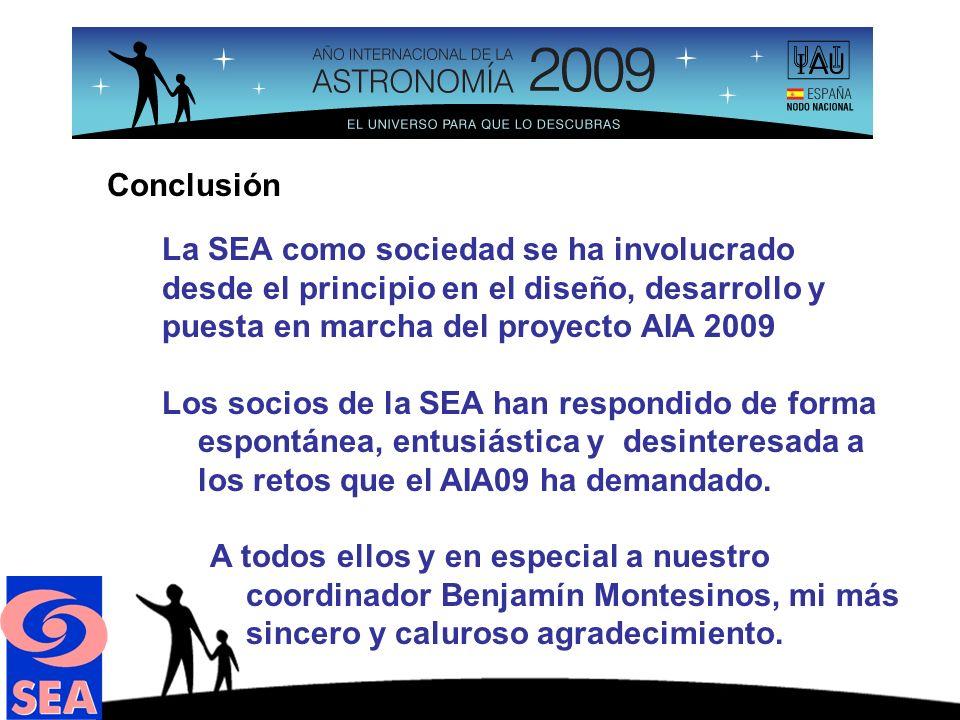 La SEA como sociedad se ha involucrado desde el principio en el diseño, desarrollo y puesta en marcha del proyecto AIA 2009 Los socios de la SEA han respondido de forma espontánea, entusiástica y desinteresada a los retos que el AIA09 ha demandado.