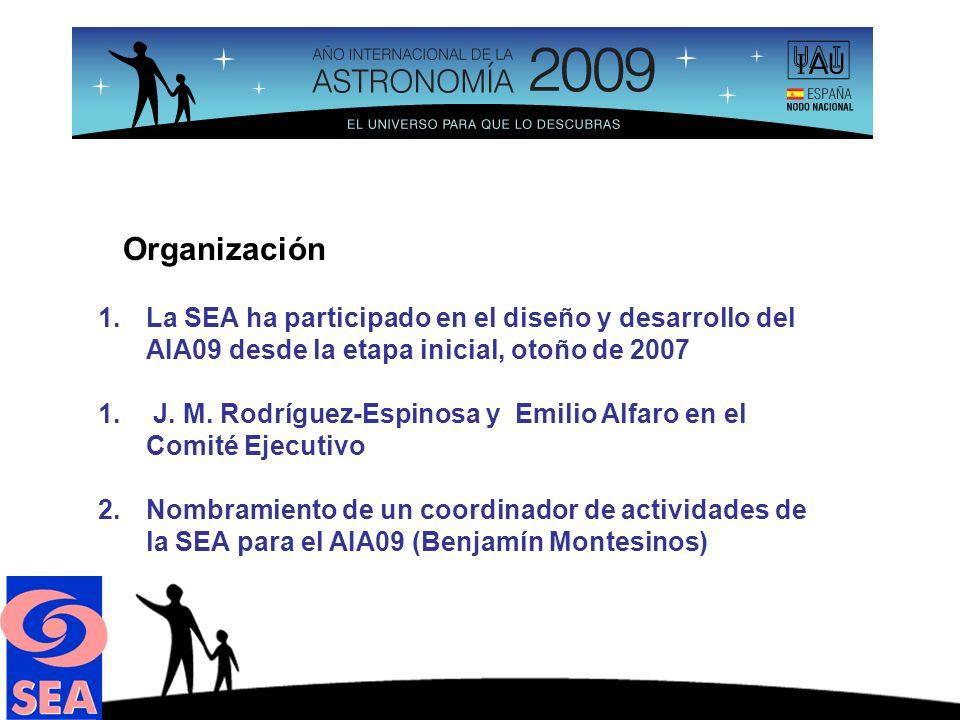 1.La SEA ha participado en el diseño y desarrollo del AIA09 desde la etapa inicial, otoño de 2007 1.