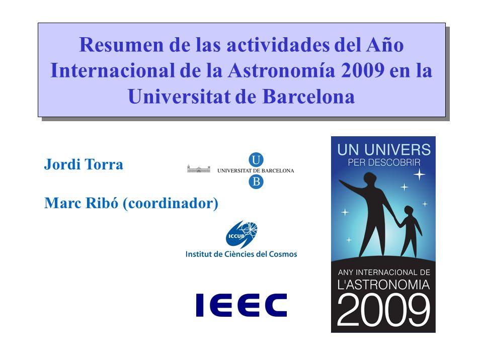 Resumen de las actividades del Año Internacional de la Astronomía 2009 en la Universitat de Barcelona Resumen de las actividades del Año Internacional