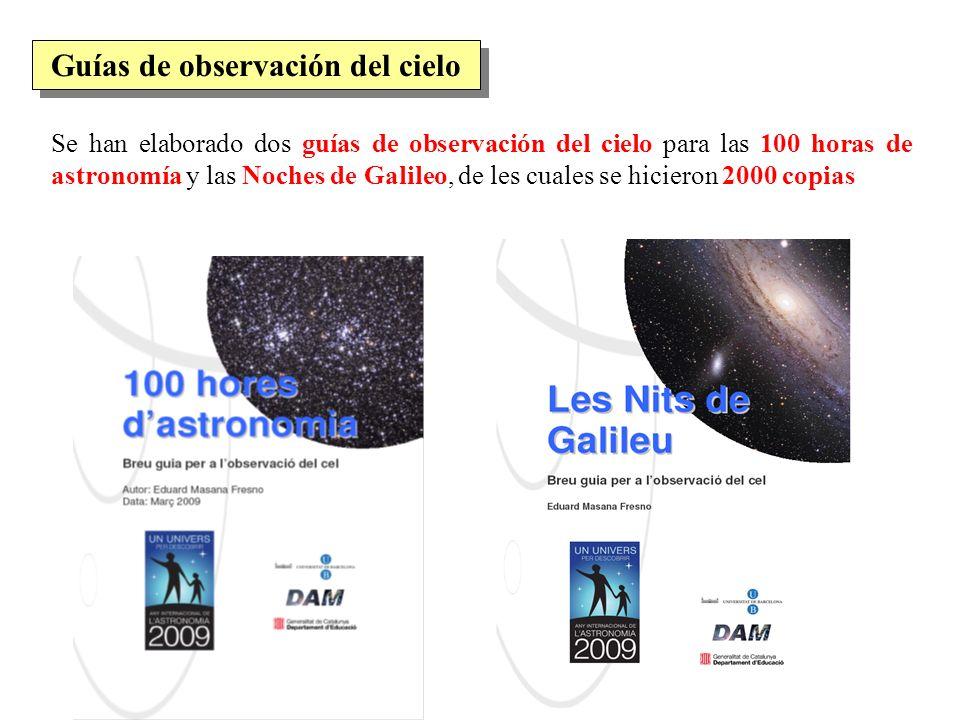 Se han elaborado dos guías de observación del cielo para las 100 horas de astronomía y las Noches de Galileo, de les cuales se hicieron 2000 copias Gu