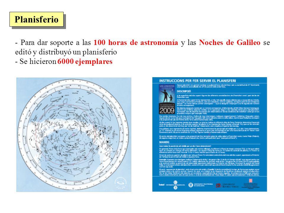 - Para dar soporte a las 100 horas de astronomía y las Noches de Galileo se editó y distribuyó un planisferio - Se hicieron 6000 ejemplares Planisferi