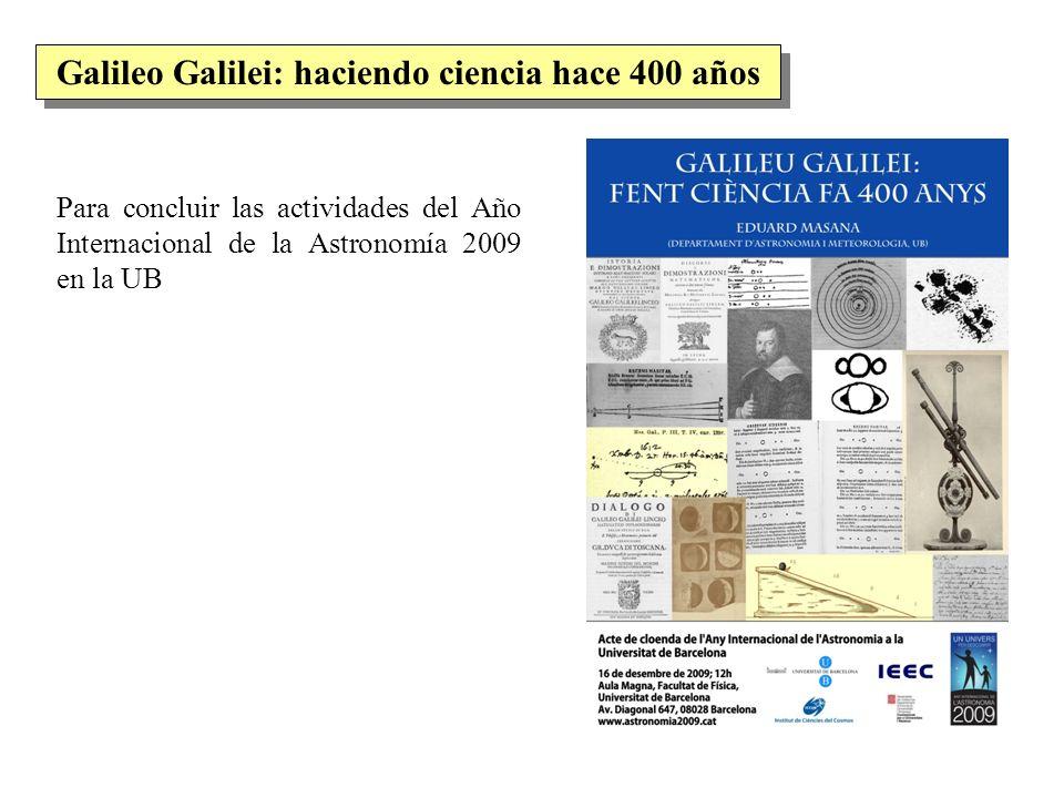 Para concluir las actividades del Año Internacional de la Astronomía 2009 en la UB Galileo Galilei: haciendo ciencia hace 400 años
