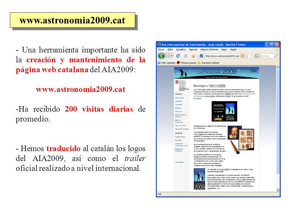 - Una herramienta importante ha sido la creación y mantenimiento de la página web catalana del AIA2009: www.astronomia2009.cat -Ha recibido 200 visita