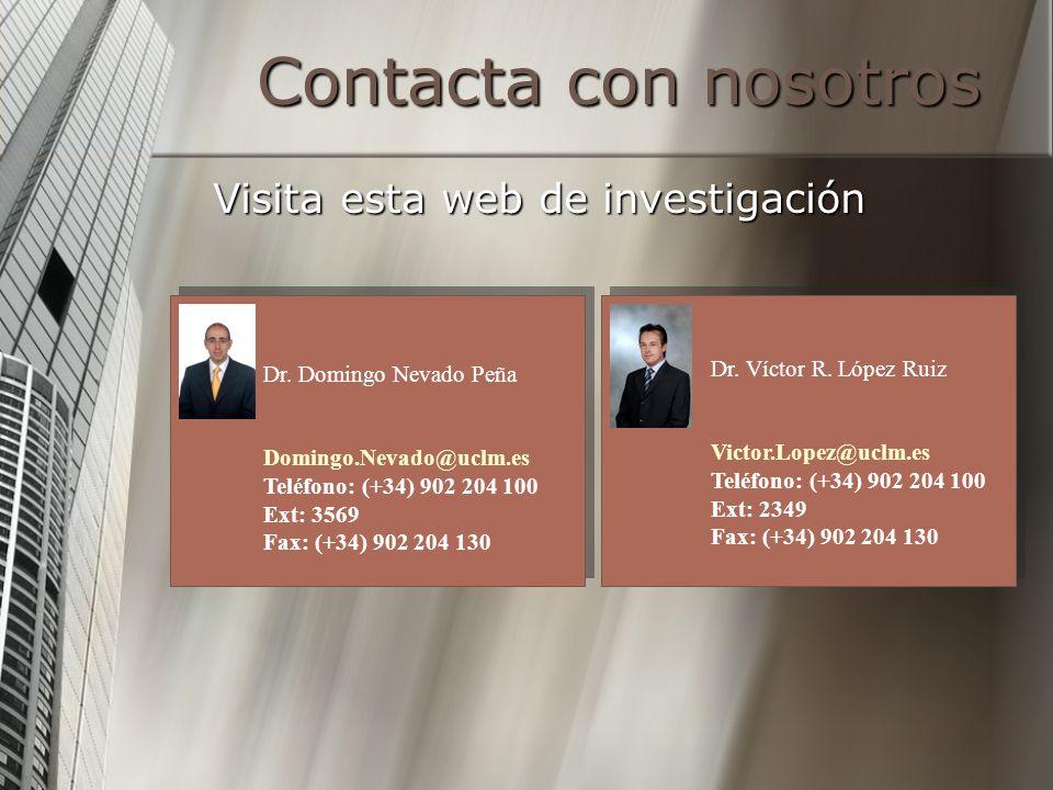 Contacta con nosotros Visita esta web de investigación Dr. Domingo Nevado Peña Domingo.Nevado@uclm.es Teléfono: (+34) 902 204 100 Ext: 3569 Fax: (+34)