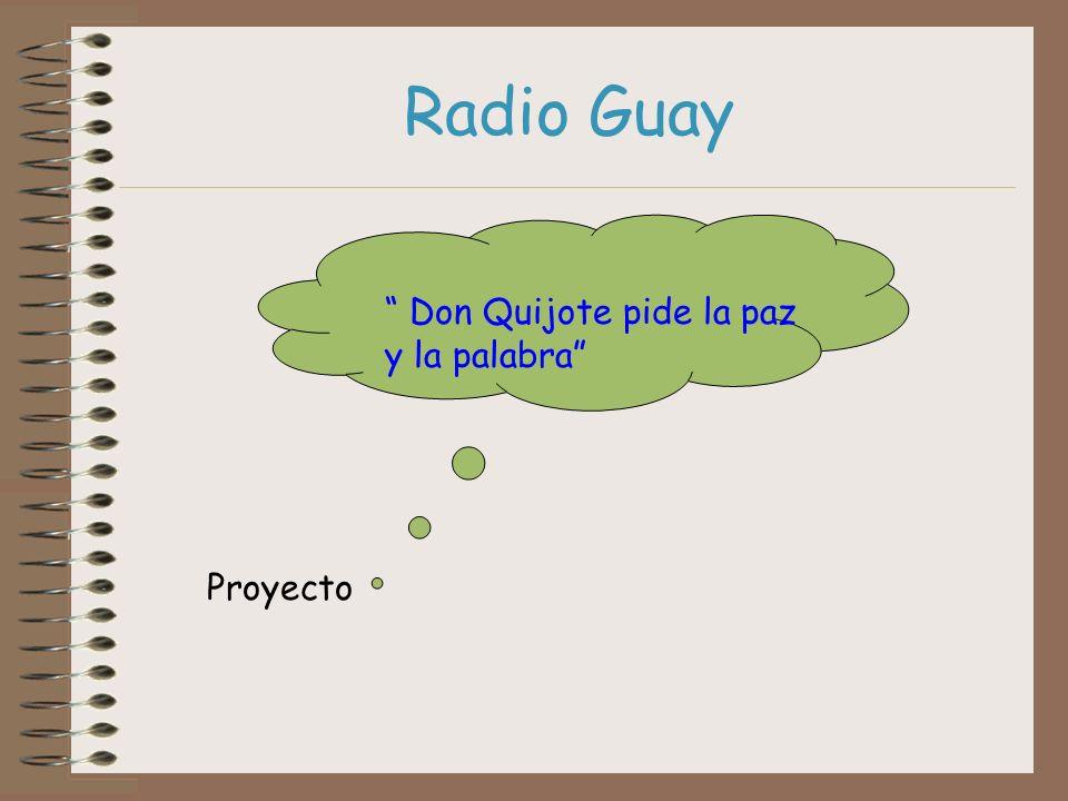 Radio Guay Proyecto Don Quijote pide la paz y la palabra