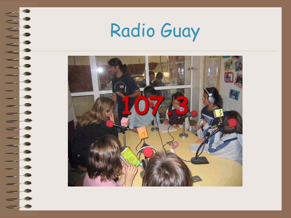 Radio Guay INDICE Una emisora en la escuela....cuéntame cómo pasó........cuéntame cómo se hace.....