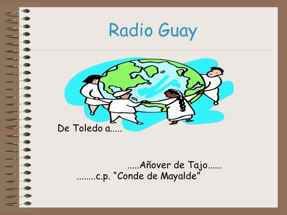 Radio Guay De Toledo a..........Añover de Tajo..............c.p. Conde de Mayalde